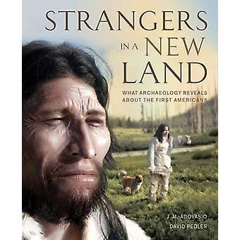 Vreemdelingen in een nieuw Land - wat Archeologie onthult over de eerste Ame