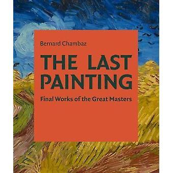 Le dernier tableau - Final œuvres des grands maîtres - de Giotto à T