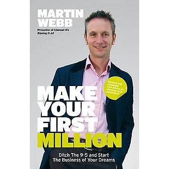 Göra din första miljon - dike 9-5 och starta verksamhet i din