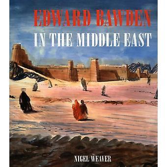 Edward Bawden in the Middle East 1940 - 1944 by Nigel Weaver - 978185