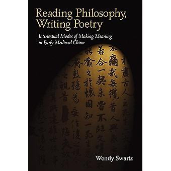 Reading Philosophy - Writing Poetry - Intertextual Modes of Making Mea
