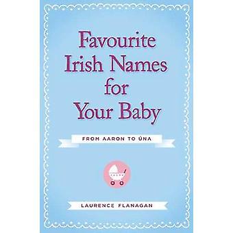Suosikki Irlannin nimet Your Baby (2. tarkistettu painos) Laurence