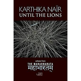 Until the Lions - Echoes from the Mahabharata by Karthika Nair - 97819