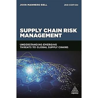 Supply Chain Risk Management - Understanding Emerging Threats to Globa