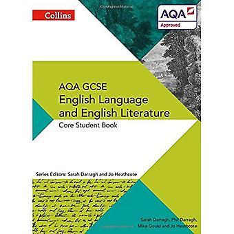 Collins AQA GCSE inglés lengua y literatura inglesa - AQA GCSE inglés lengua y literatura inglesa: libro del estudiante del núcleo