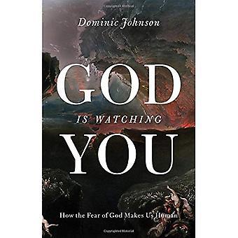 Gott Is Watching You: Wie die Furcht vor Gott uns zu Menschen macht
