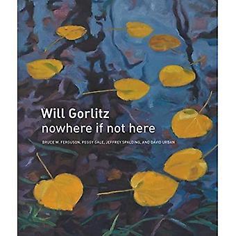 Will Gorlitz: Nowhere If Not Here