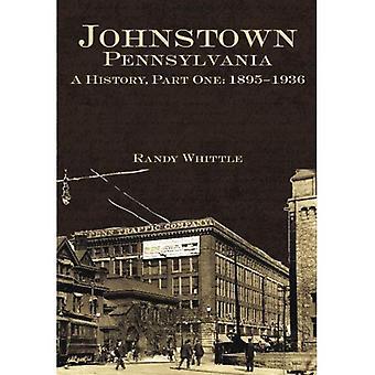 Johnstown, Pennslyvania: En historia, Vol. 1