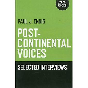 Post-Continental Voices: Selected Interviews