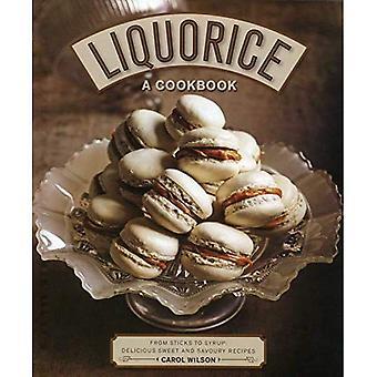 Zoethout: Een kookboek: van stokken aan siroop: heerlijke zoete en hartige recepten