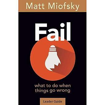 Fail leider Guide: Wat te wanneer dingen misgaan