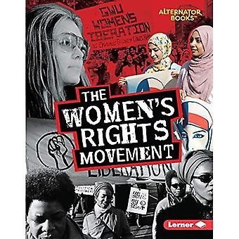 The Women's Rights Movement� (Movements That Matter (Alternator Books (TM)))