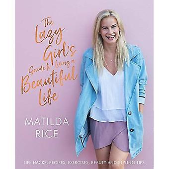 De luie Girl's Guide to een mooie leven