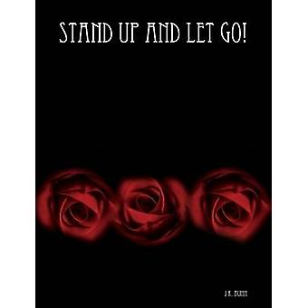 Stand up and let go 2010 by Bunn & J. K.