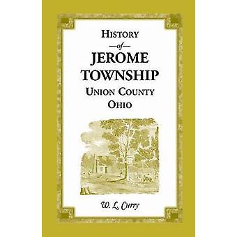 Geschiedenis van Jerome Township Unie County (Ohio) door Curry & W. L.