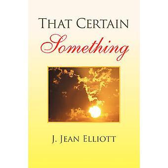 Das gewisse etwas von Elliott & Jean J.