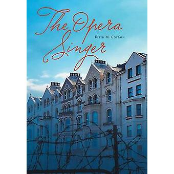 The Opera Singer by Costain & Keith M.