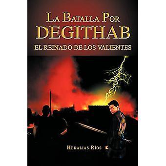 La Batalla Por Degithab by R. OS & Hedalias