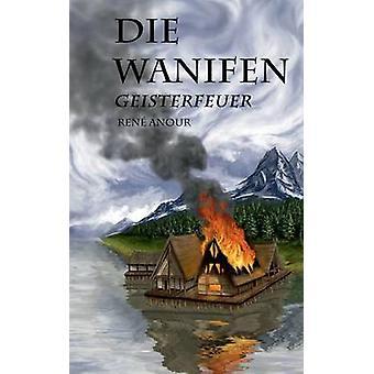 Die WanifenGeisterfeuer av Anour & Ren