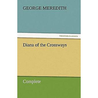Diana of the Crossways  Complete by Meredith & George