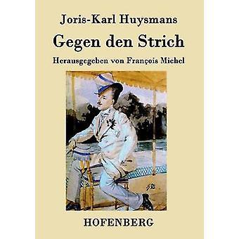 Gegen den Strich by JorisKarl Huysmans