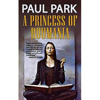 A Princess of Roumania by Paul Park - 9780765374424 Book