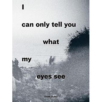 I Can Only Tell You What My Eyes See - Photographs from the Refugee Cr