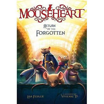 Return of the Forgotten by Lisa Fiedler - Vivienne To - 9781481420921