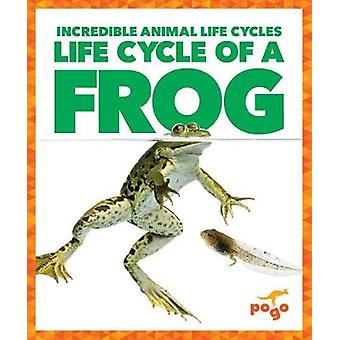 Life Cycle of a Frog by Karen Kenney - 9781624968099 Book