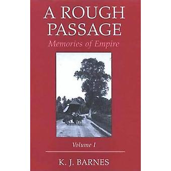 A Rough Passage - Memories of the Empire - v. 1 by K.J. Barnes - 978184