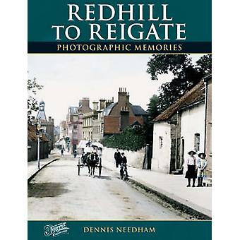 Redhill to Reigate (New edition) by Dennis Needham - The Francis Frit