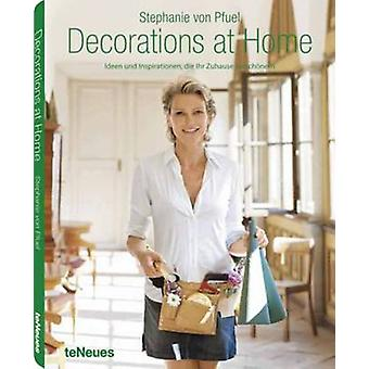 Decorations at Home by Stephanie von Pfuel - 9783832794606 Book
