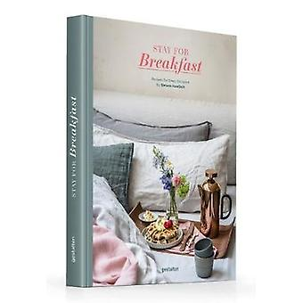 Stay for Breakfast - Recipes for Every Occasion by Gestalten - 9783899