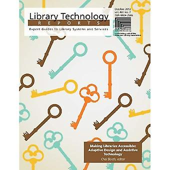 Making Libraries Accessible:� Adaptive Design and Assistive Technology (Library Technology Reports)