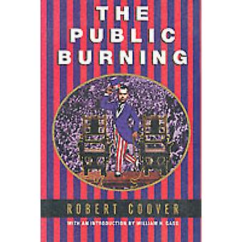 The Public Burning by Robert Coover - 9780802135278 Book