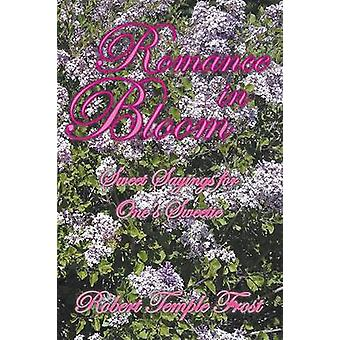 Romance in Bloom Sweet Sayings for Ones Sweetie by Frost & Robert Temple
