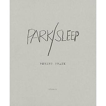 Robert Frank - Park/Sleep by Robert Frank - 9783869305851 Book