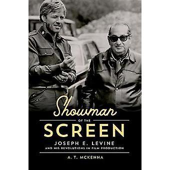 Showman of the Screen - Joseph E. Levine and His Revolutions in Film P