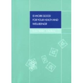 Is Work Good for Your Health and Wellbeing by Gordon Waddell & A Kim Burton