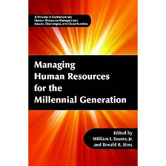 Managing Human Resources for the Millennial Generation Hc by Sauser Jr & William I.