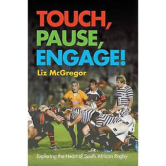 Touch Pause Engage by McGregor & Liz