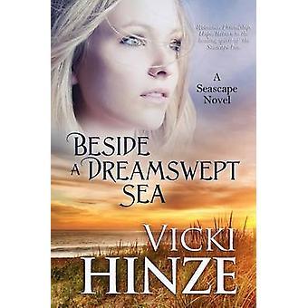 Beside a Dreamswept Sea by Hinze & Vicki