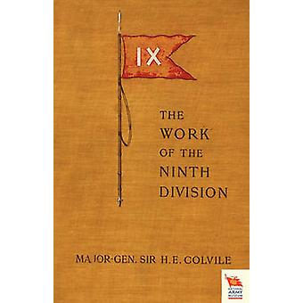 WORK OF THE NINTH DIVISION   Boer War by Colvile & Major General Sir H E