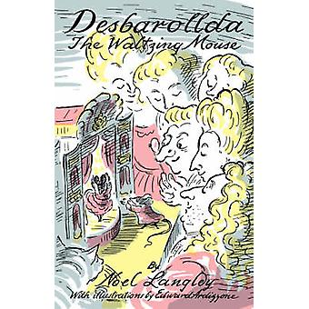 Desbarollda the Waltzing Mouse by Langley & Noel