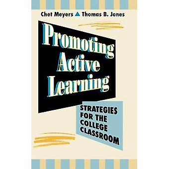 Promoting Active Learning - Strategies for the College Classroom by C.