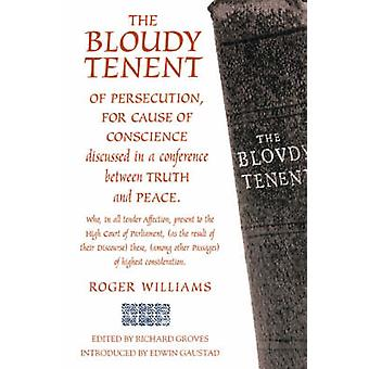 The Bloudy Tenant of Persecution by Groves & Richard
