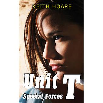 Unit T Special Forces by Hoare & Keith