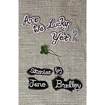 Are We Lucky Yet by Bradley & Jane
