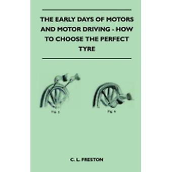 The Early Days Of Motors And Motor Driving  How To Choose The Perfect Tyre by Freston & C. L.