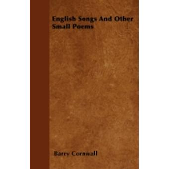English Songs And Other Small Poems by Cornwall & Barry